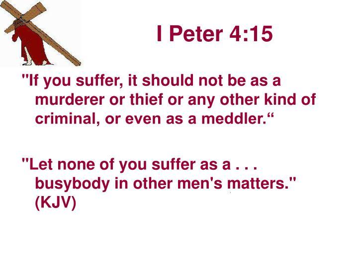 I Peter 4:15