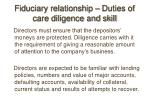fiduciary relationship duties of care diligence and skill