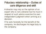 fiduciary relationship duties of care diligence and skill15