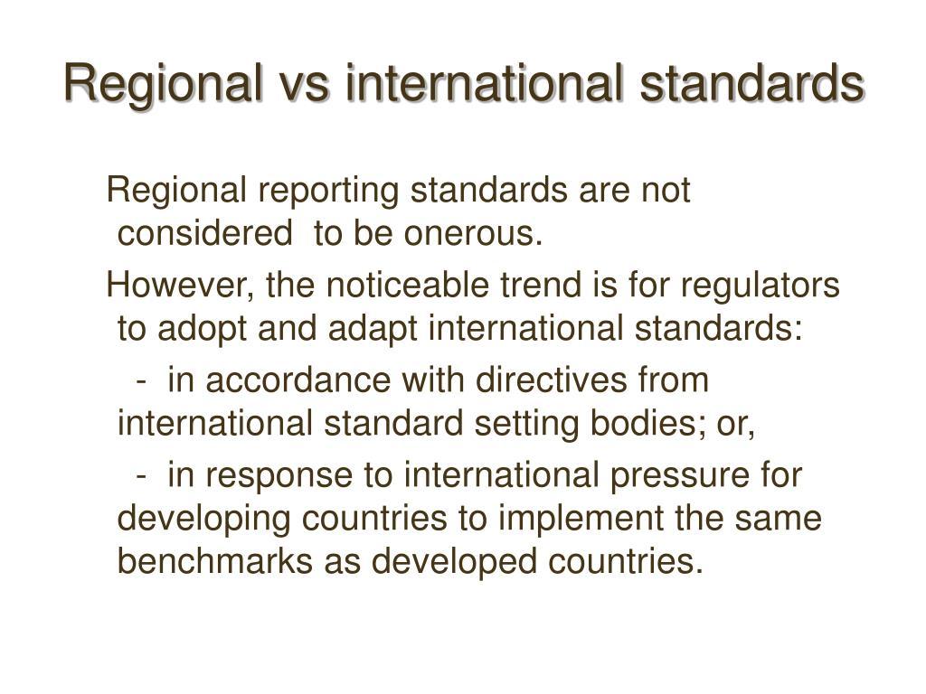 Regional vs international standards