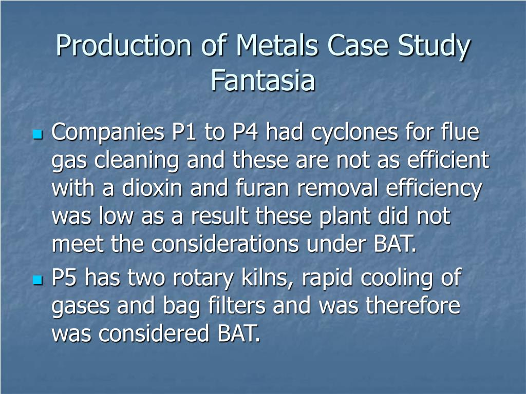 Production of Metals Case Study Fantasia