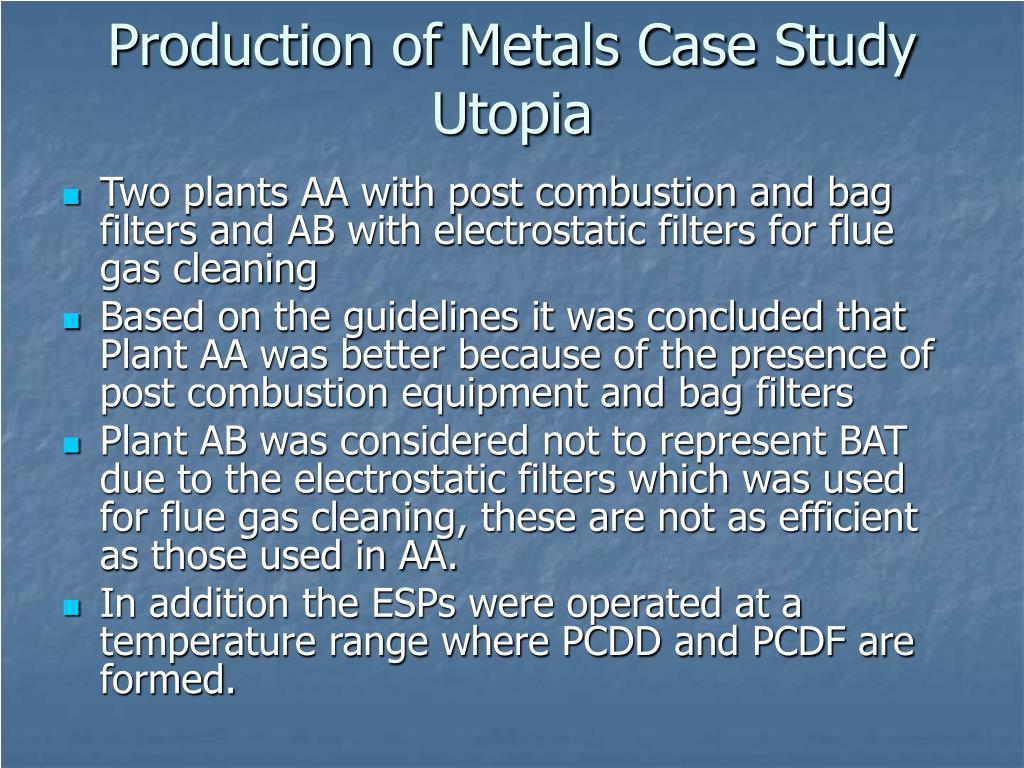 Production of Metals Case Study Utopia