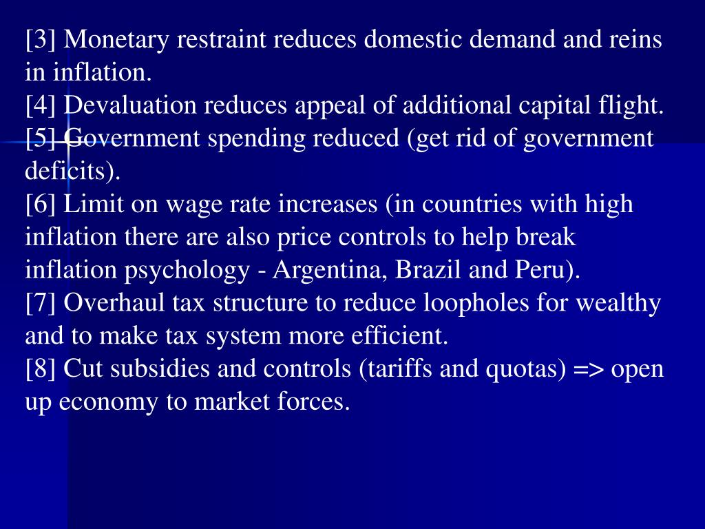 [3] Monetary restraint reduces domestic demand and reins in inflation.