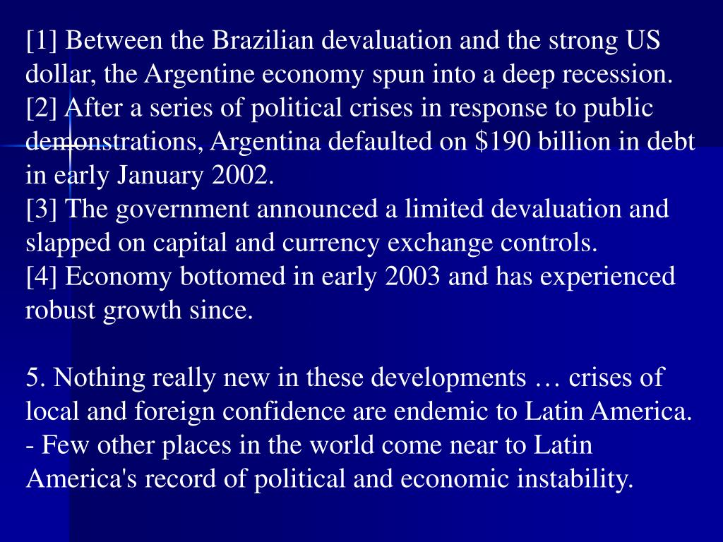[1] Between the Brazilian devaluation and the strong US dollar, the Argentine economy spun into a deep recession.