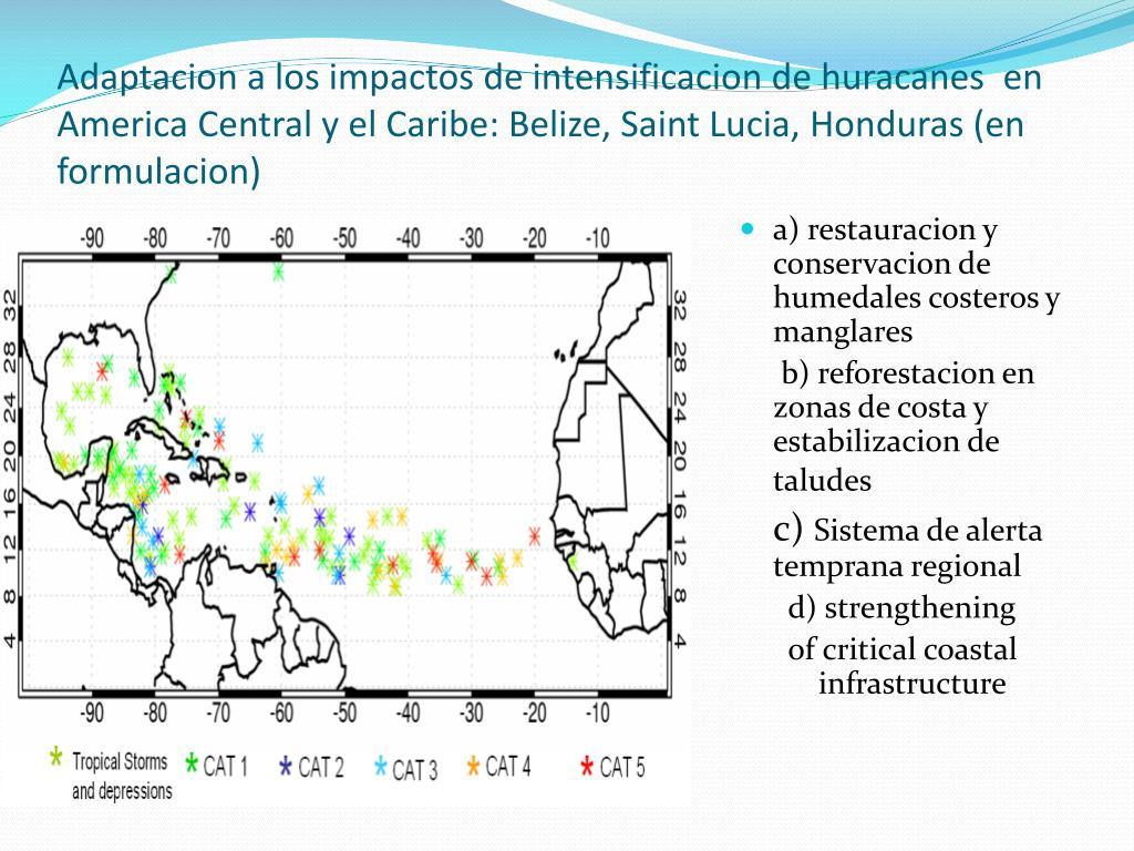 Adaptacion a los impactos de intensificacion de huracanes  en America Central y el Caribe: Belize, Saint Lucia, Honduras (en formulacion)