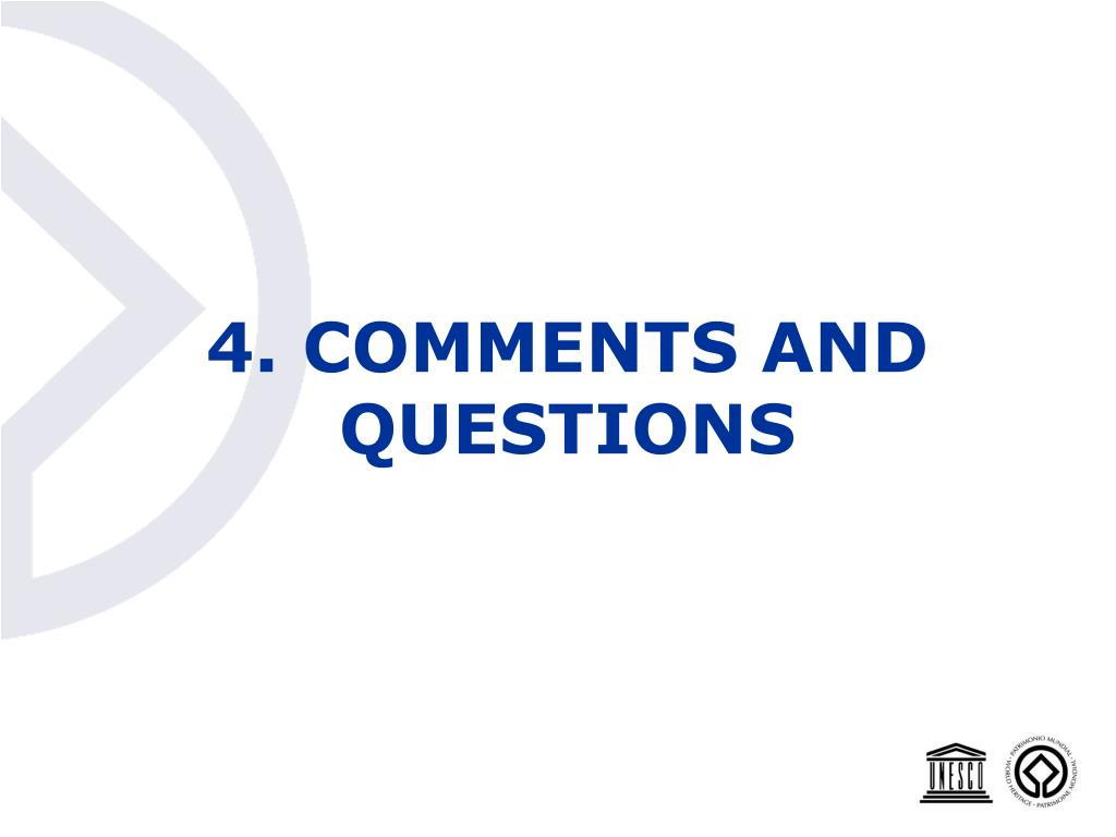 4. COMMENTS AND QUESTIONS