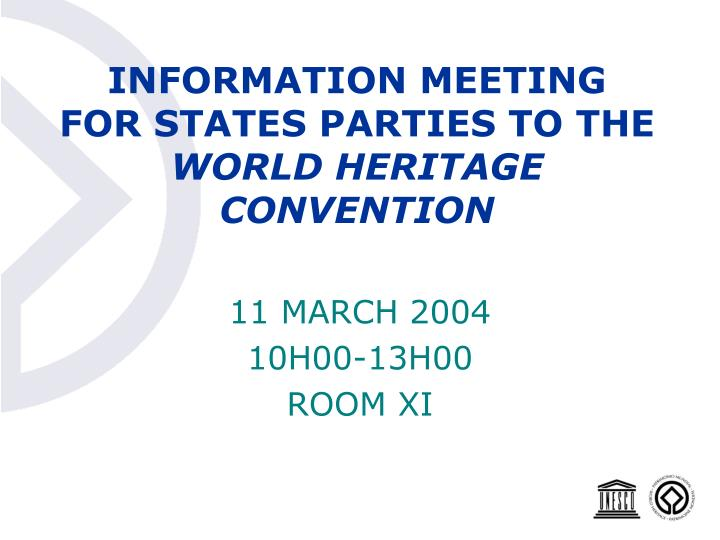 Information meeting for states parties to the world heritage convention l.jpg