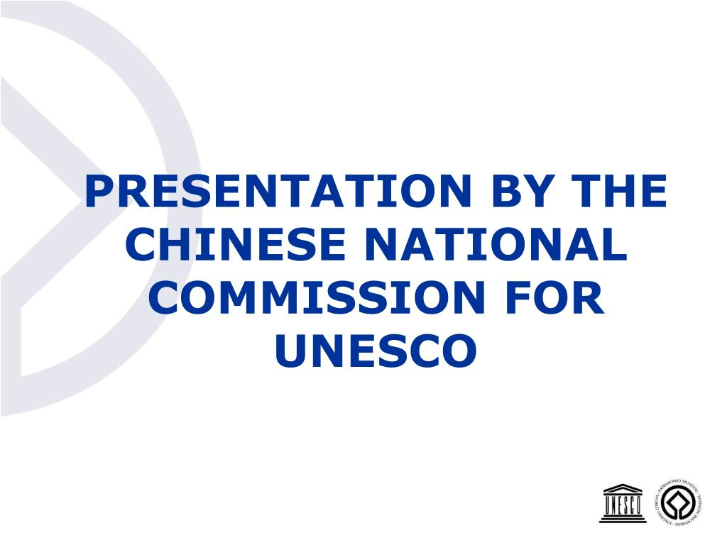 PRESENTATION BY THE CHINESE NATIONAL COMMISSION FOR UNESCO