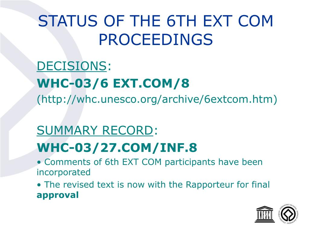 STATUS OF THE 6TH EXT COM PROCEEDINGS