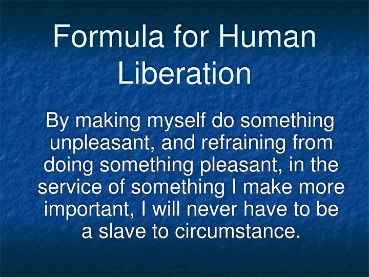 Formula for Human Liberation