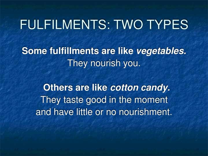 FULFILMENTS: TWO TYPES