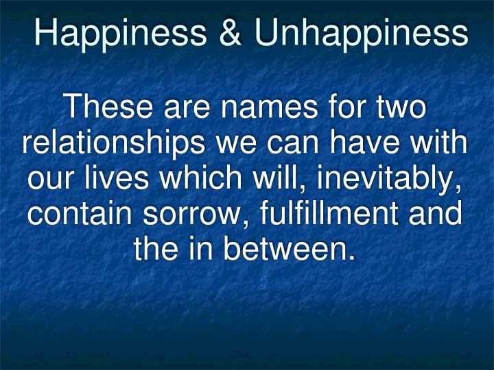 Happiness & Unhappiness