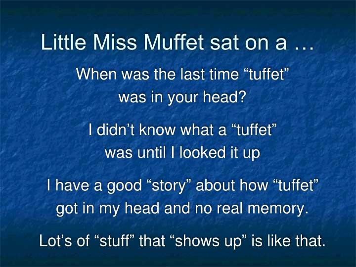 Little Miss Muffet sat on a …