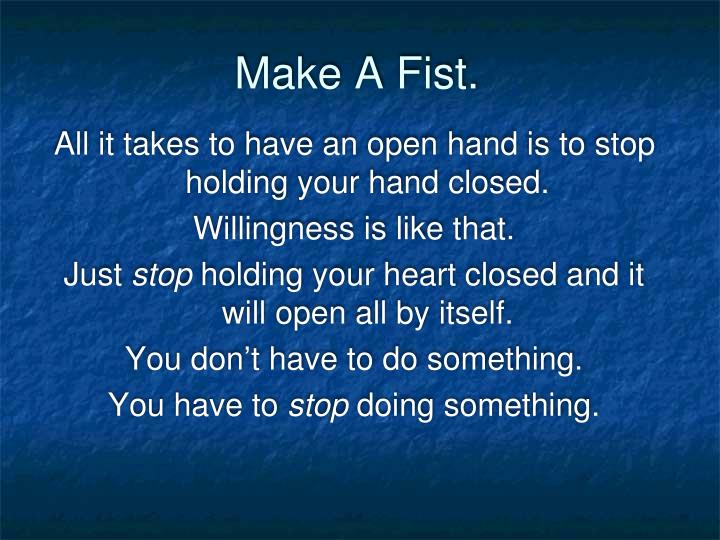 Make A Fist.