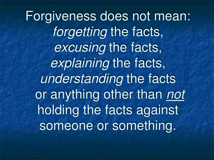 Forgiveness does not