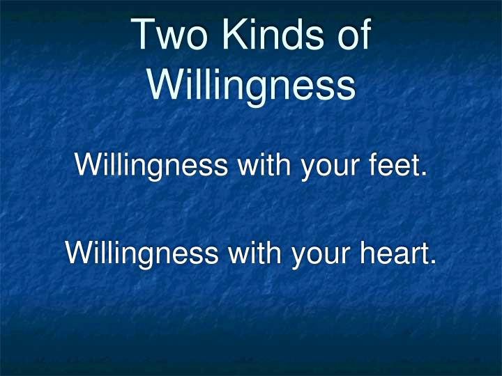 Two Kinds of Willingness