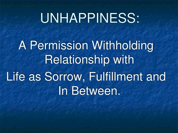 UNHAPPINESS: