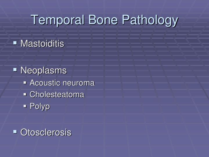 Temporal Bone Pathology