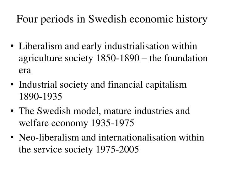 Four periods in Swedish economic history