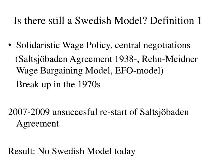 Is there still a Swedish Model? Definition 1