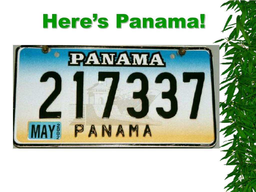 Here's Panama!