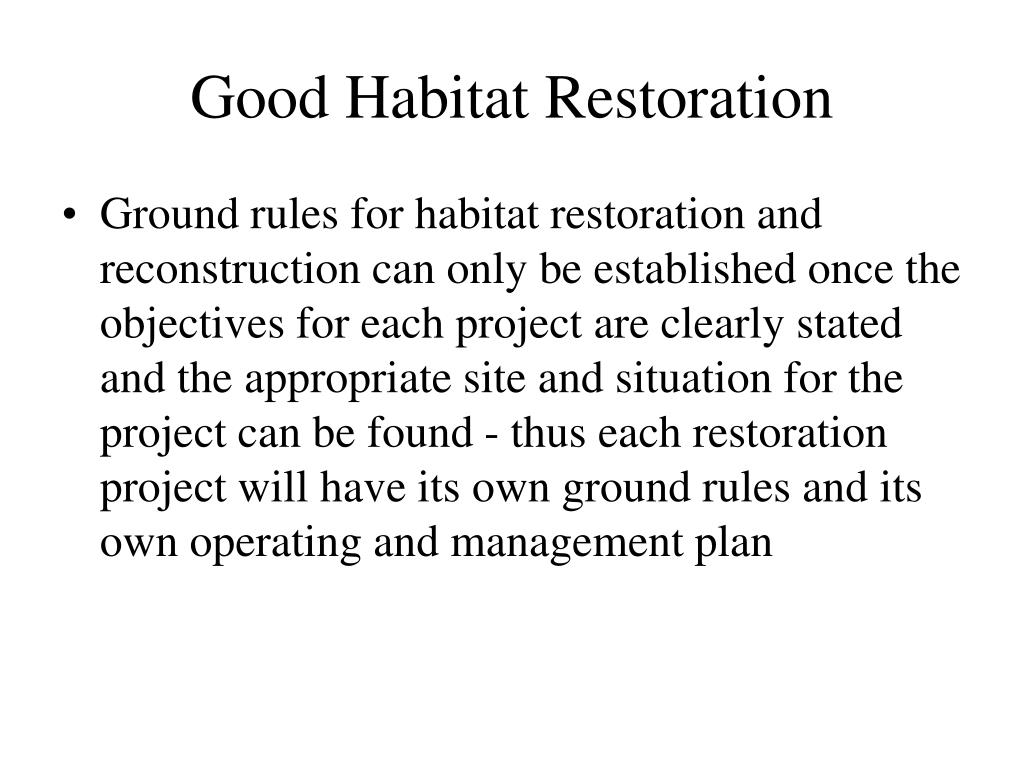 Good Habitat Restoration