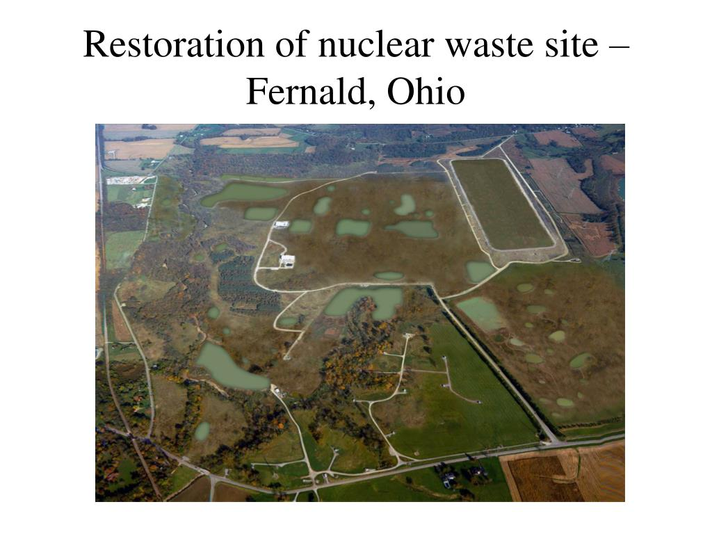 Restoration of nuclear waste site – Fernald, Ohio