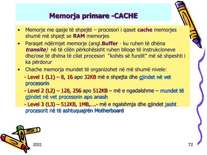 Memorja primare -CACHE