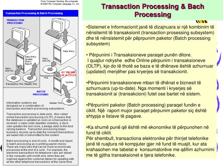 Transaction Processing & Bach Processing