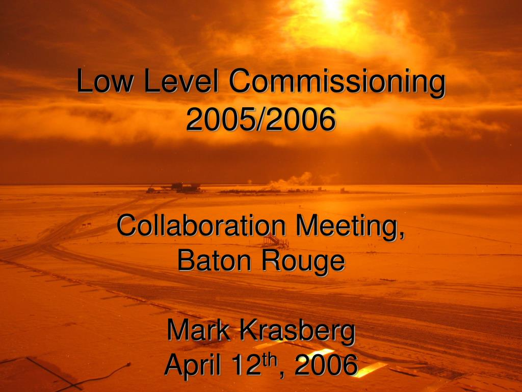 Low Level Commissioning 2005/2006