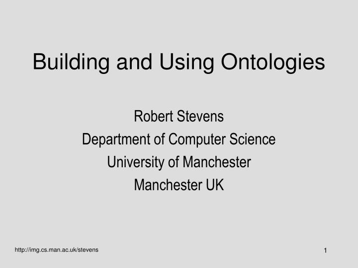 Building and using ontologies