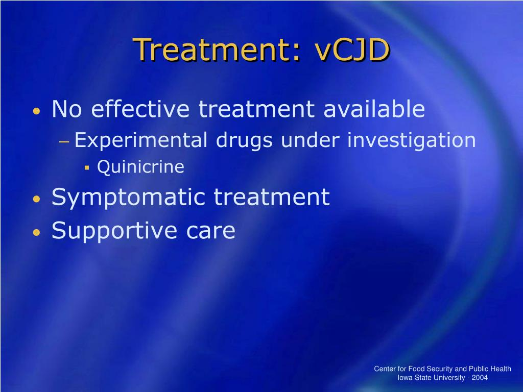 Treatment: vCJD