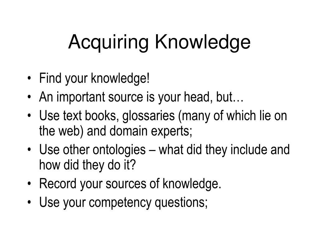 Acquiring Knowledge