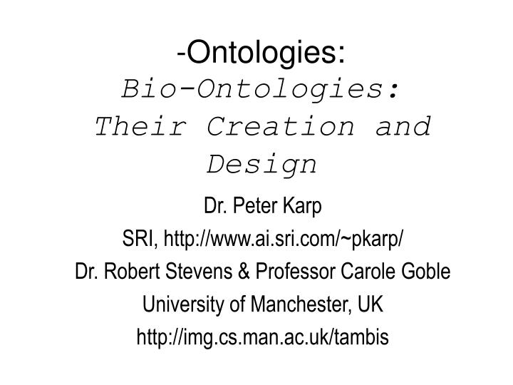Ontologies bio ontologies their creation and design