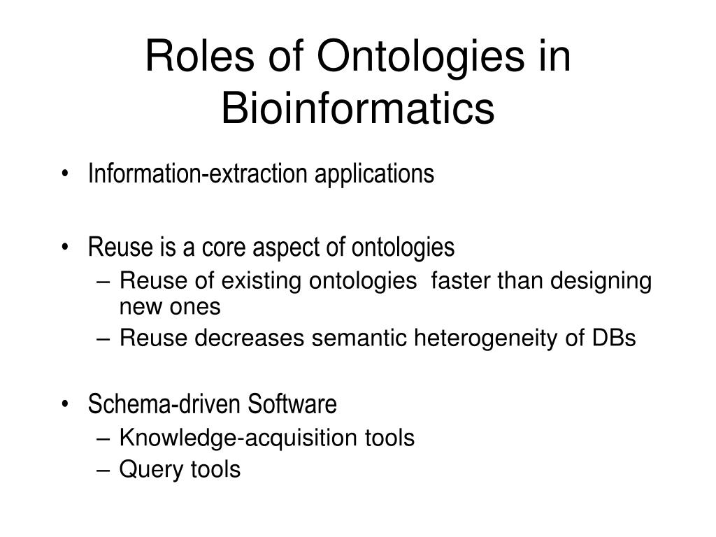 Roles of Ontologies in Bioinformatics