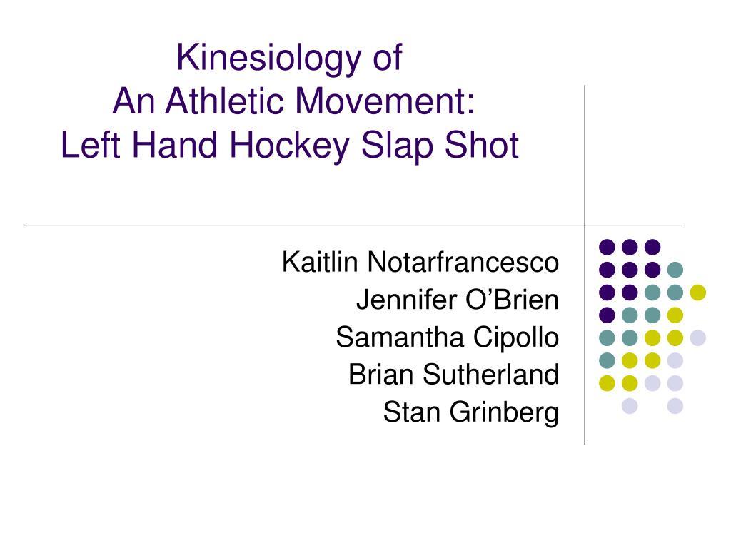 kinesiology of an athletic movement left hand hockey slap shot