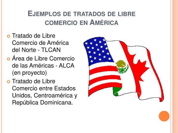 Ejemplos de tratados de libre comercio en América