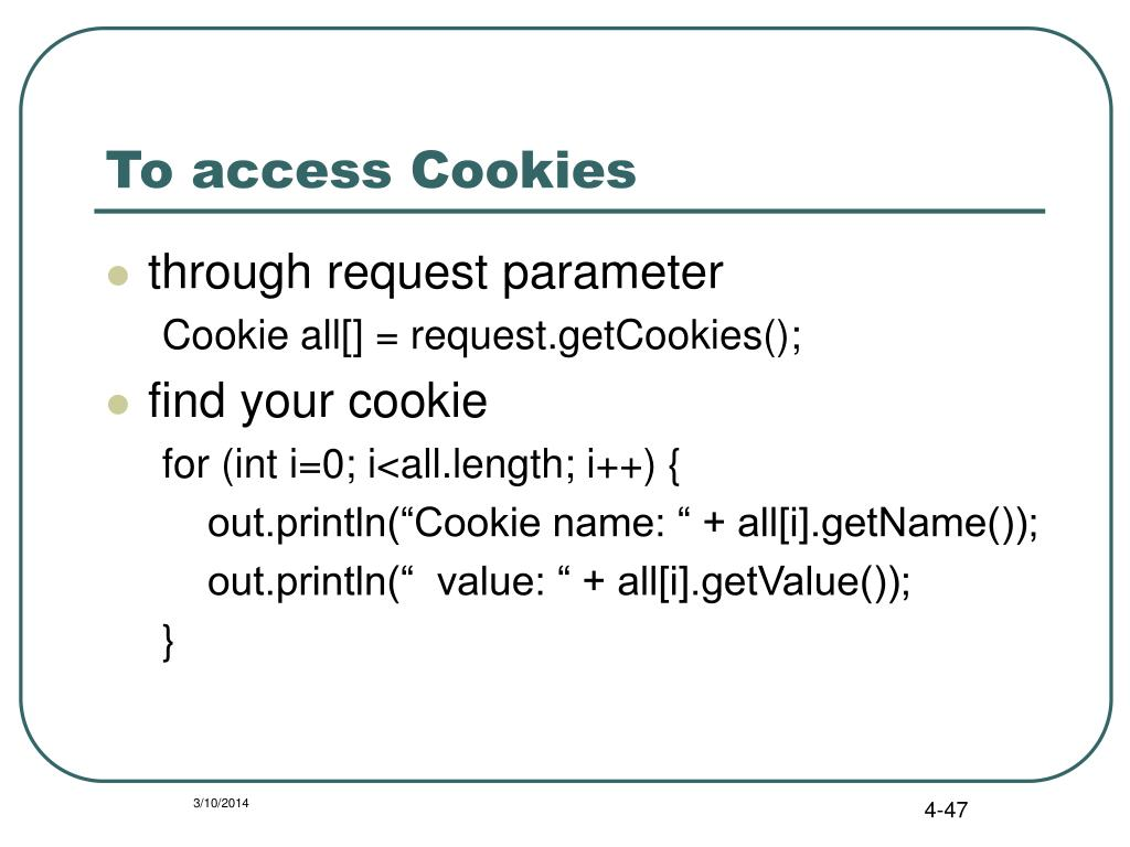 To access Cookies