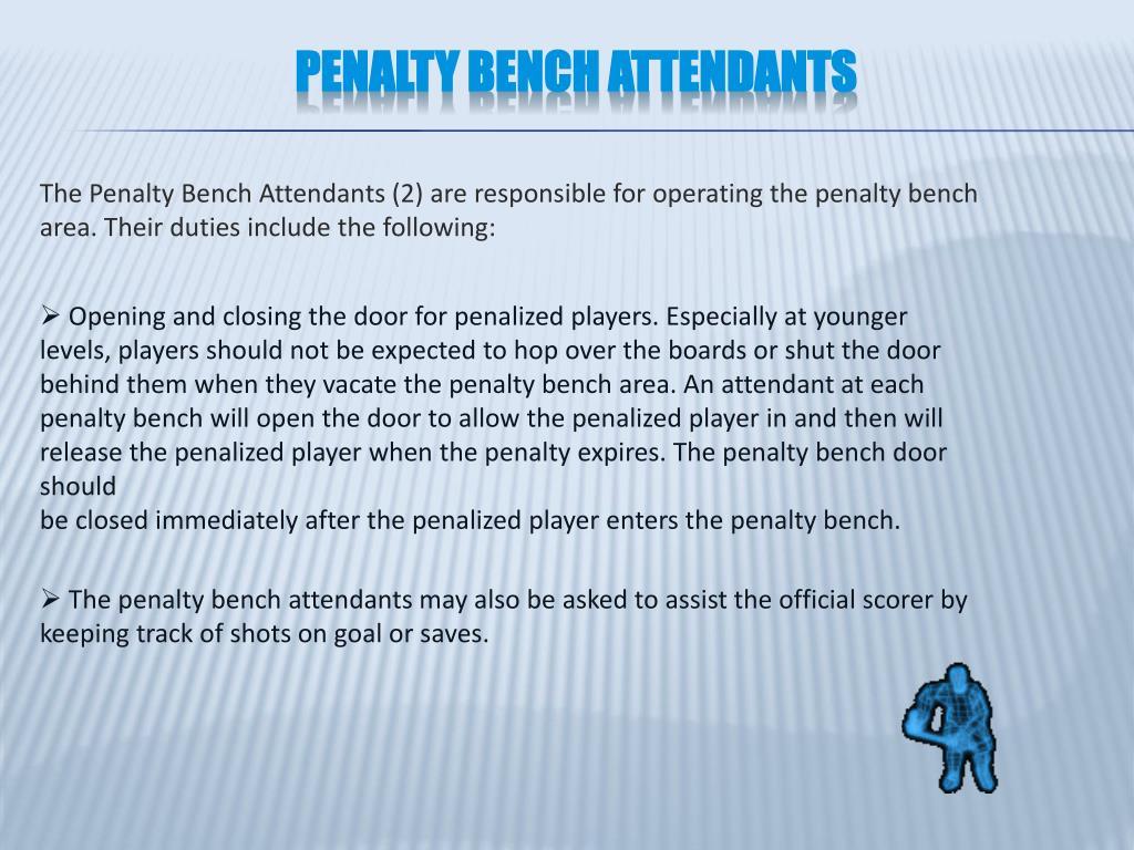 Penalty Bench Attendants