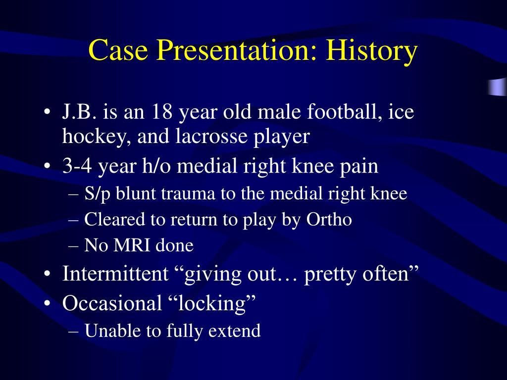Case Presentation: History