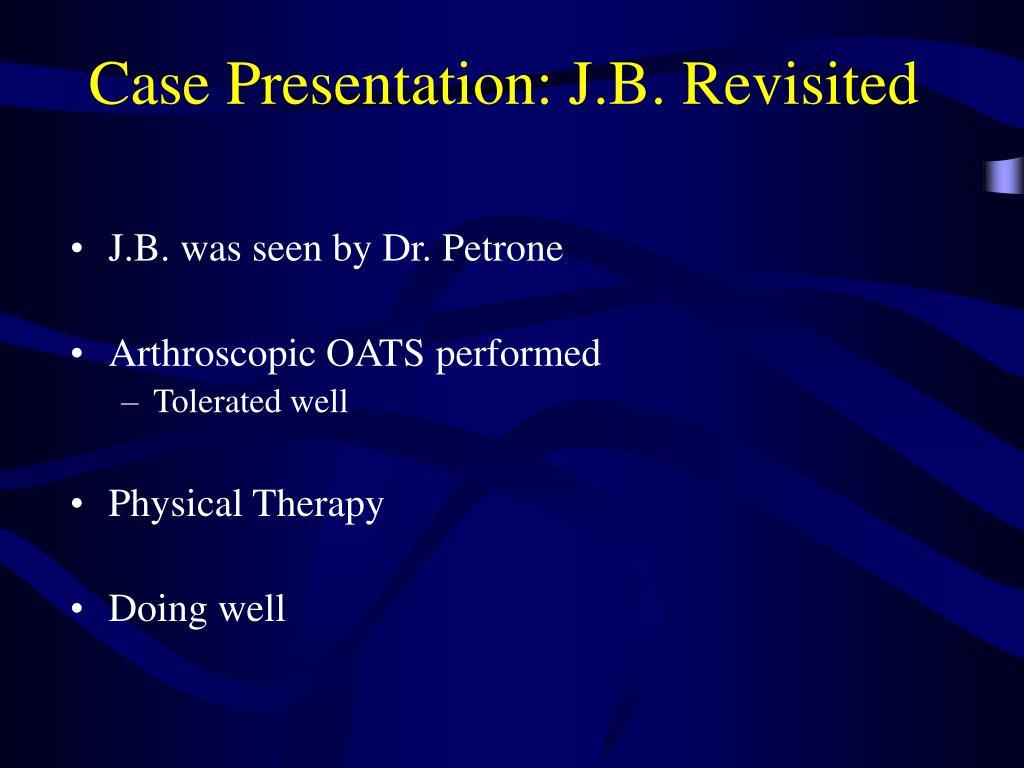 Case Presentation: J.B. Revisited