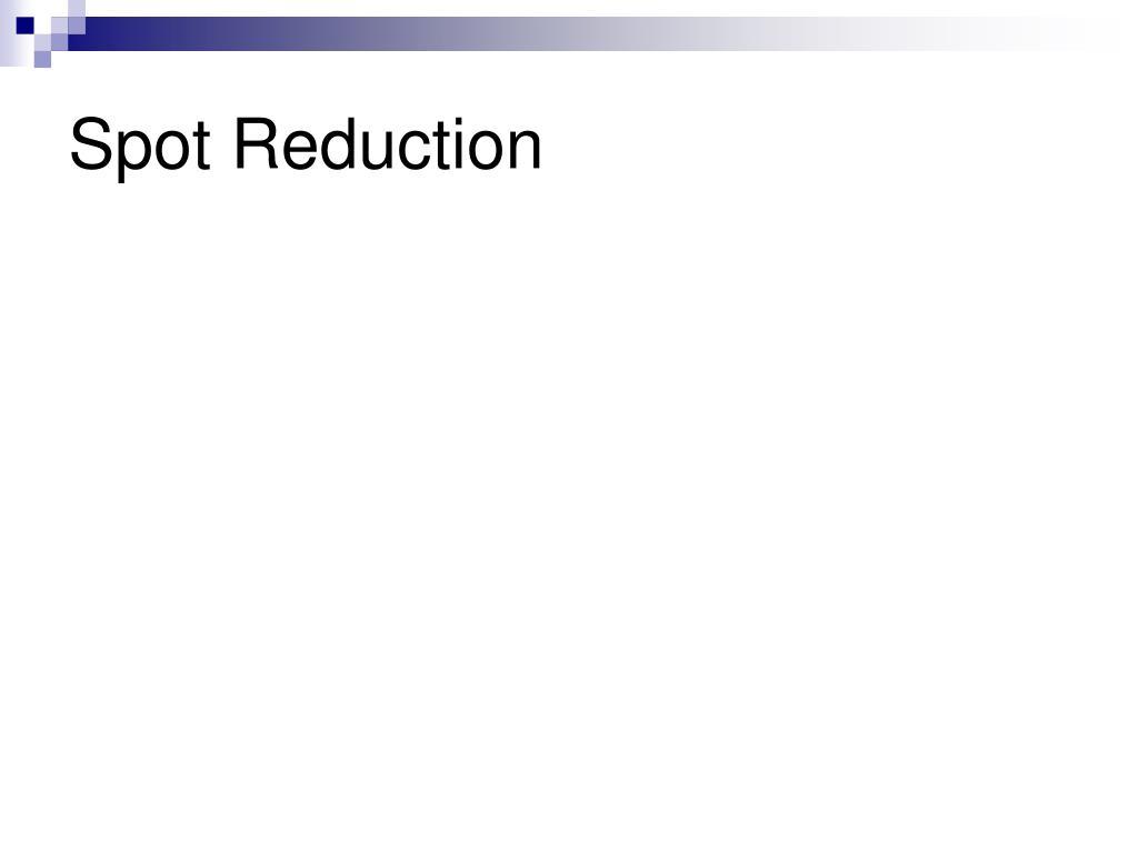 Spot Reduction