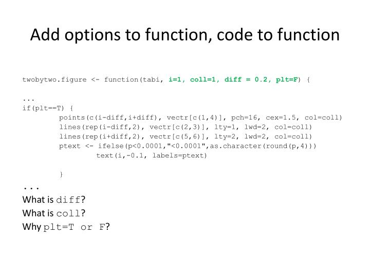 Add options to function, code to function