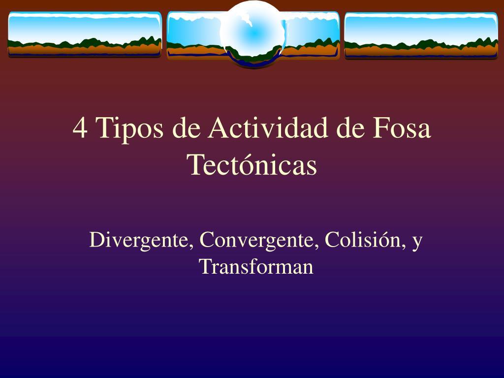 4 Tipos de Actividad de Fosa Tect