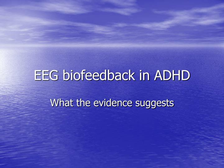 EEG biofeedback in ADHD