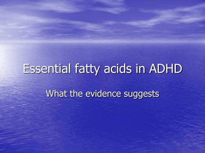 Essential fatty acids in ADHD