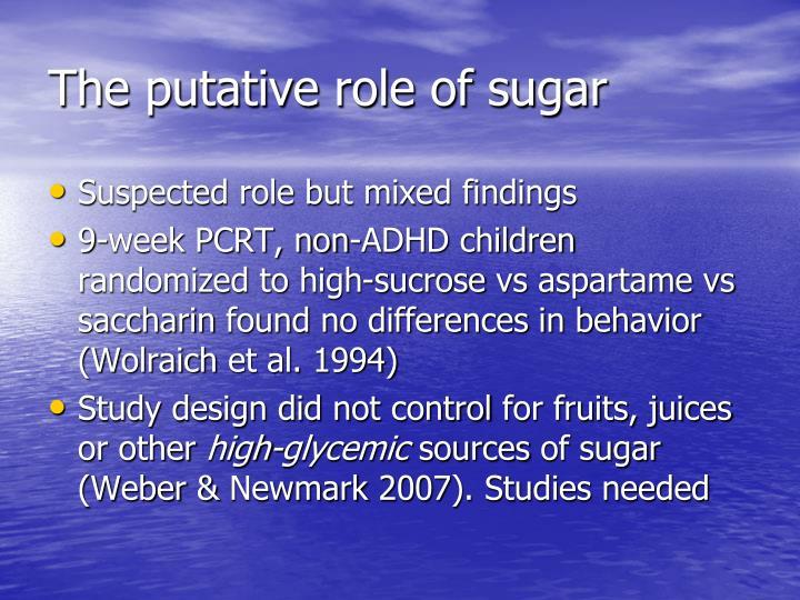 The putative role of sugar