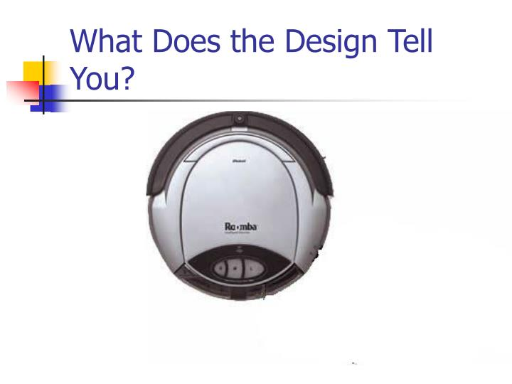 What Does the Design Tell You?