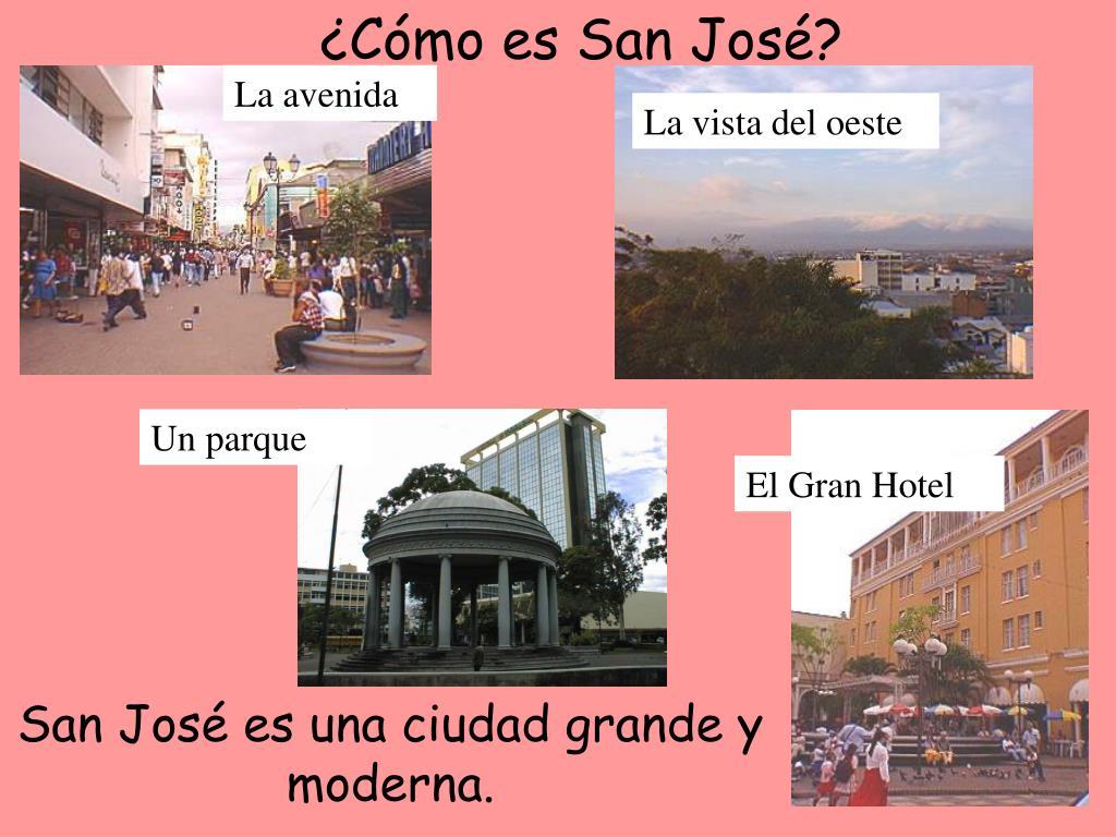 ¿Cómo es San José?