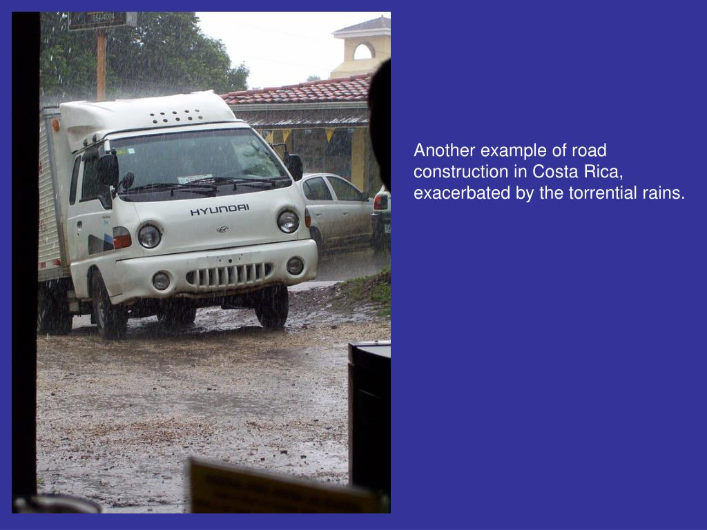 Another example of road  construction in Costa Rica, exacerbated by the torrential rains.